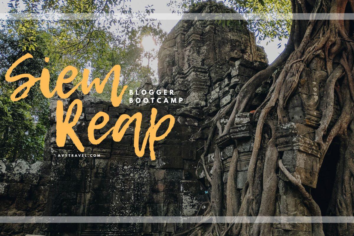 Blogger Bootcamp: 2 Days in Siem Reap