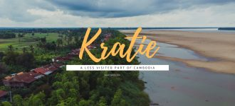 A Short Staycation in Kratie – A Less Visited Part of Cambodia