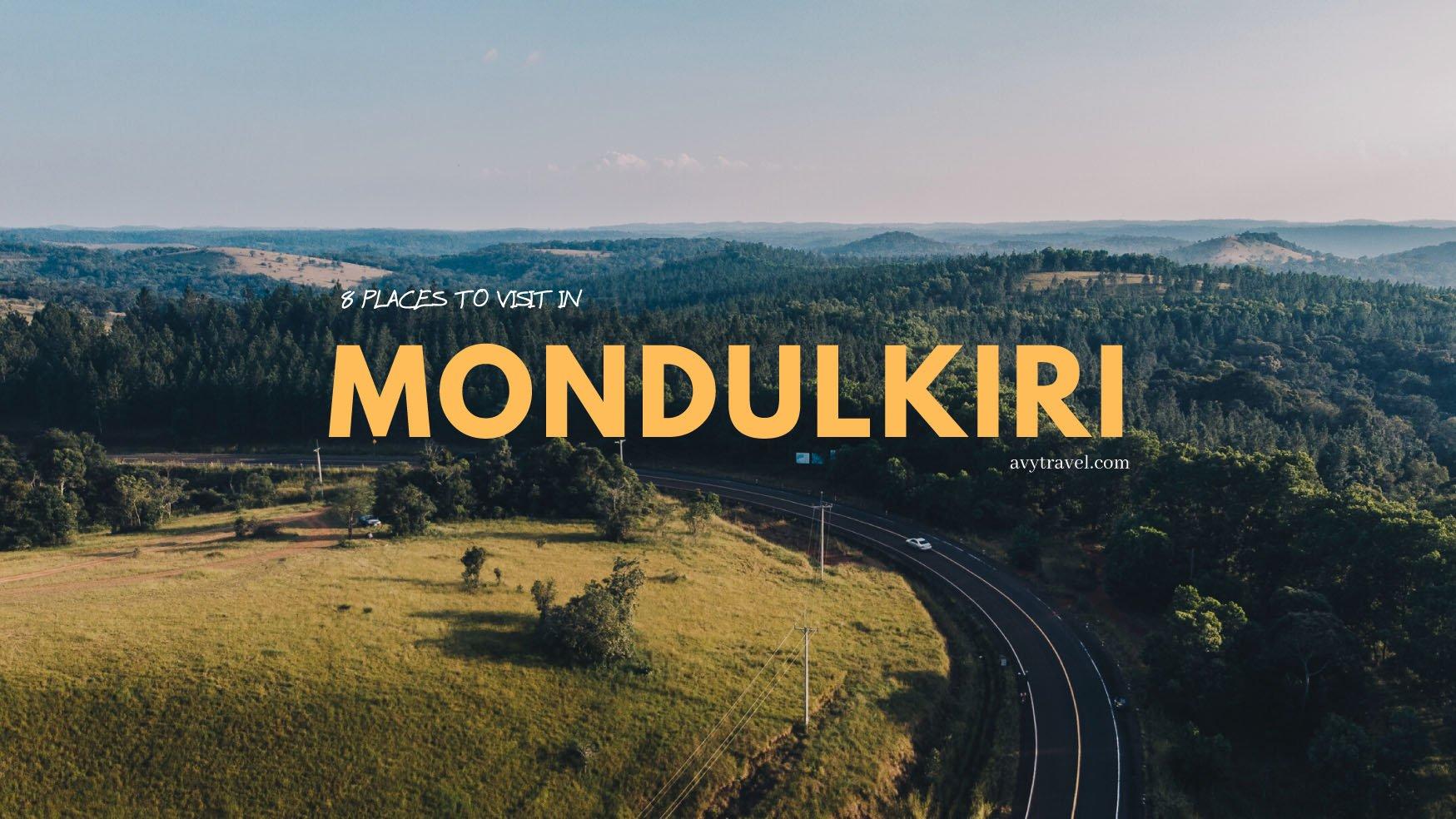 8 Places to Visit in Mondulkiri