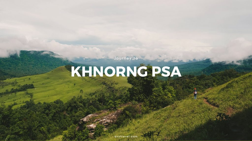 Khnorng Psa (ខ្នងផ្សា): A Short Guide to Cambodia's New Hiking Hotspot