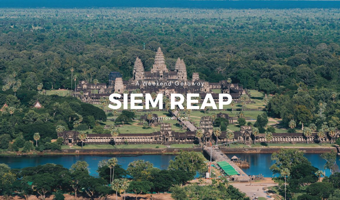 A Weekend Getaway: Siem Reap