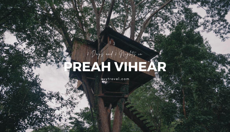 2D2N in Preah Vihear: BeTreed Adventures & Temple Hopping